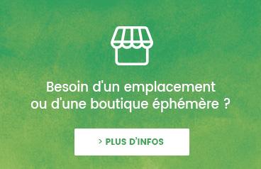 Besoin d'un emplacement ou d'une boutique éphémère ?